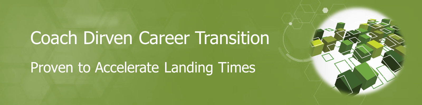 Coach Driven Career Transition Proven to Accelerate Landing Times